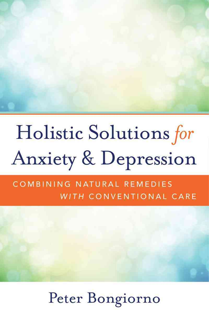 Holistic Solutions for Anxiety & Depression By Bongiorno, Peter